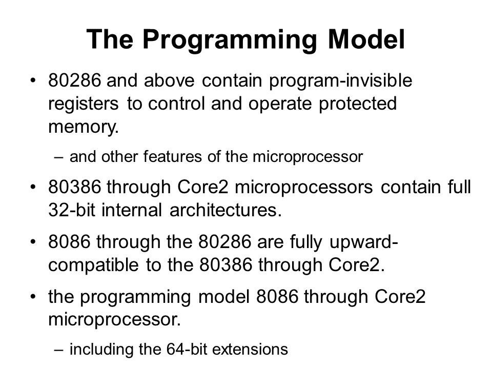 The Programming Model 80286 and above contain program-invisible registers to control and operate protected memory.