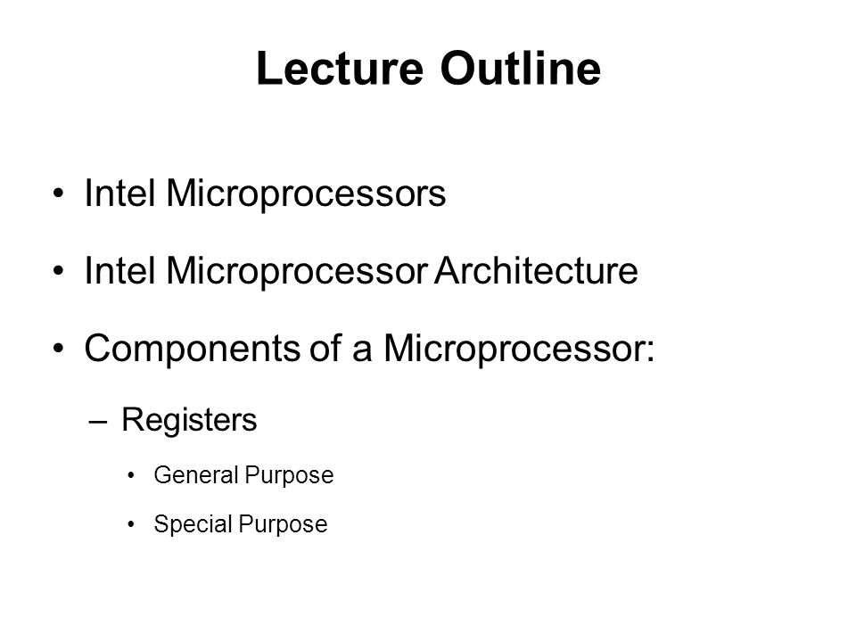 Lecture Outline Intel Microprocessors