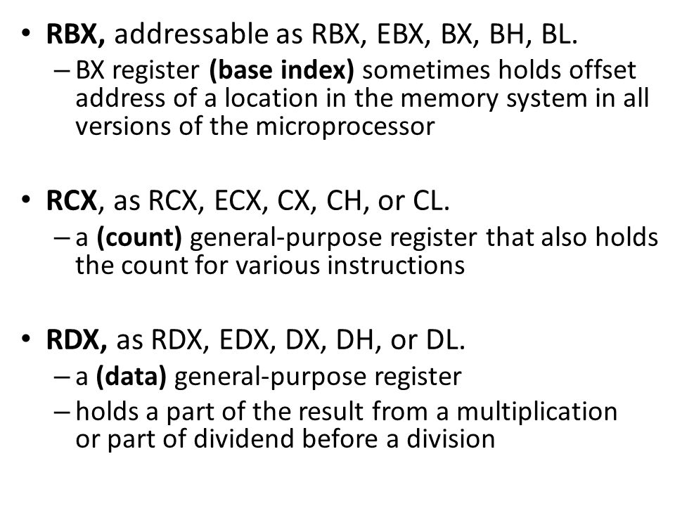 RBX, addressable as RBX, EBX, BX, BH, BL.