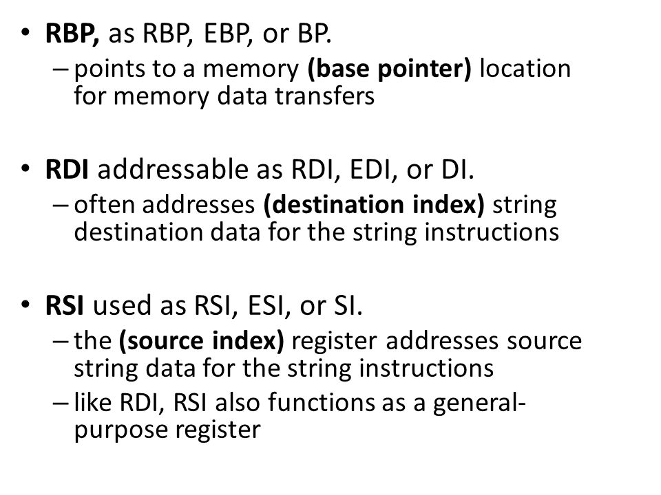 RDI addressable as RDI, EDI, or DI.