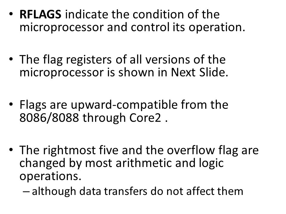 Flags are upward-compatible from the 8086/8088 through Core2 .