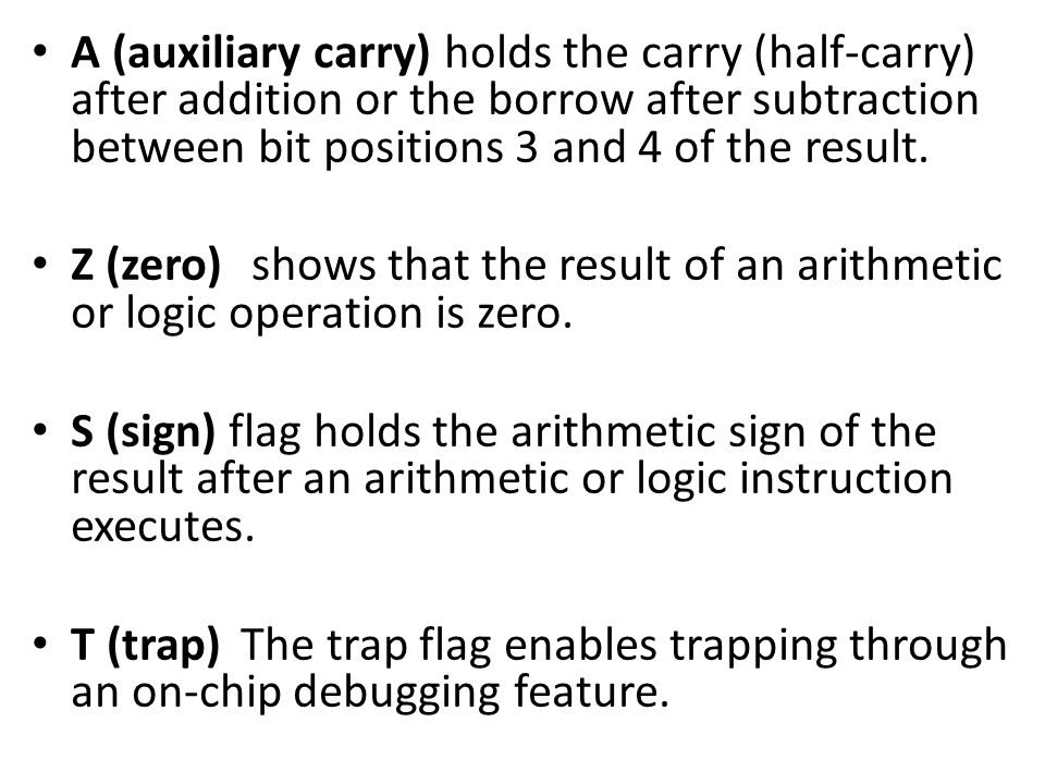 A (auxiliary carry) holds the carry (half-carry) after addition or the borrow after subtraction between bit positions 3 and 4 of the result.