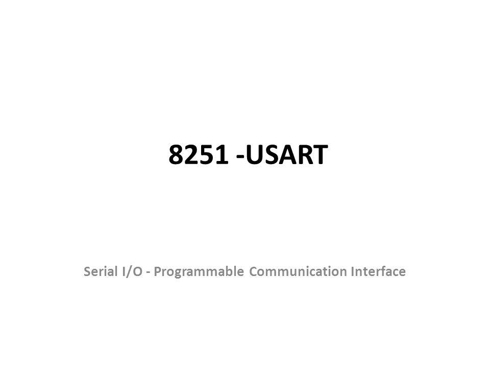 Serial I/O - Programmable Communication Interface