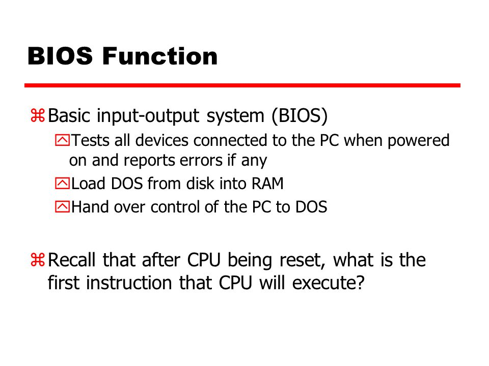 BIOS Function Basic input-output system (BIOS)
