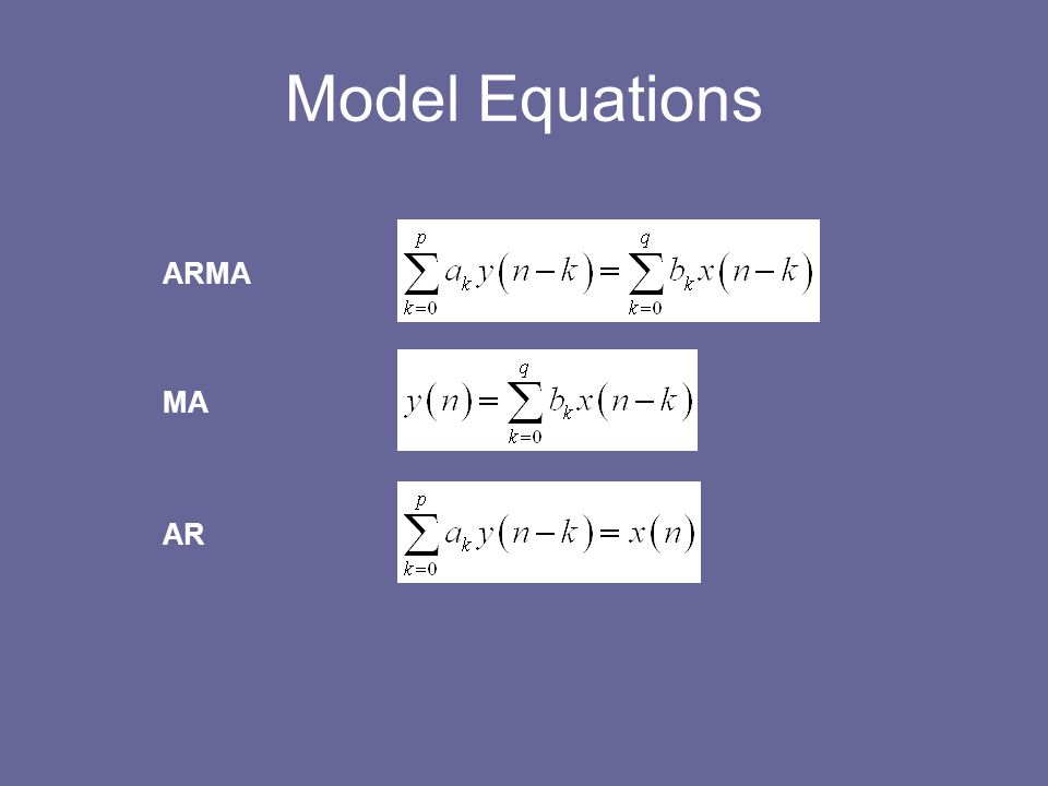 Model Equations ARMA MA AR