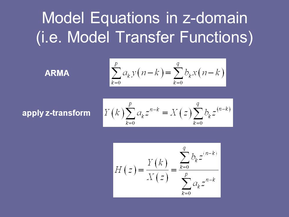 Model Equations in z-domain (i.e. Model Transfer Functions)