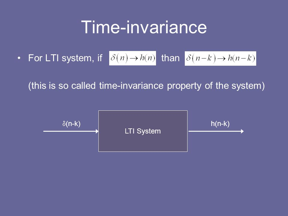 Time-invariance For LTI system, if than