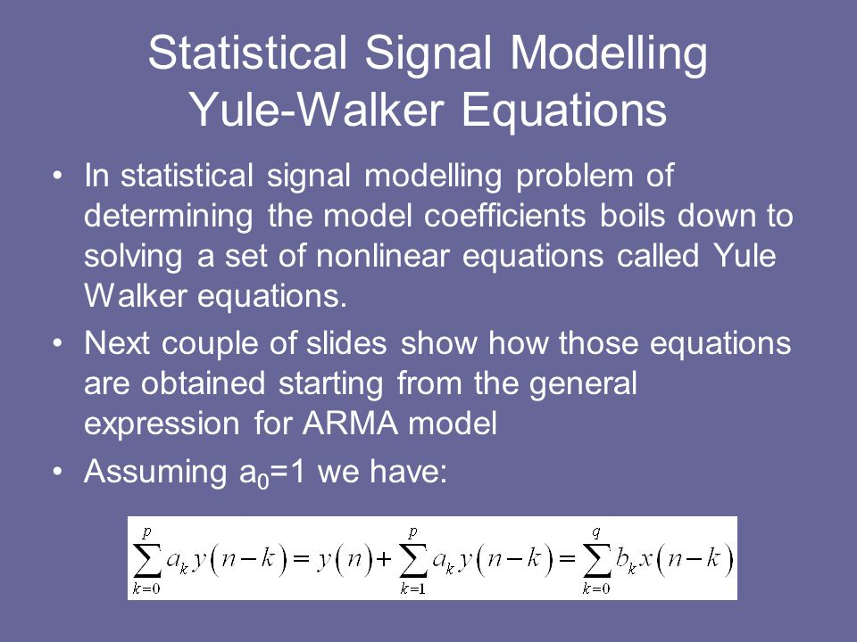 Statistical Signal Modelling Yule-Walker Equations