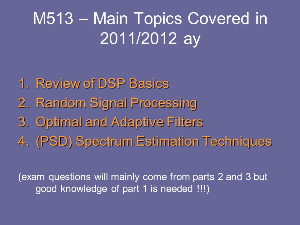 M513 – Main Topics Covered in 2011/2012 ay