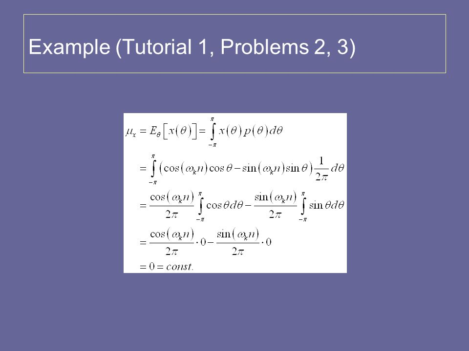 Example (Tutorial 1, Problems 2, 3)