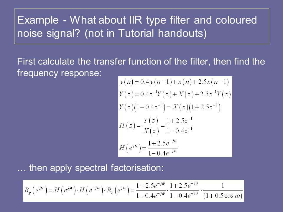 Example - What about IIR type filter and coloured noise signal