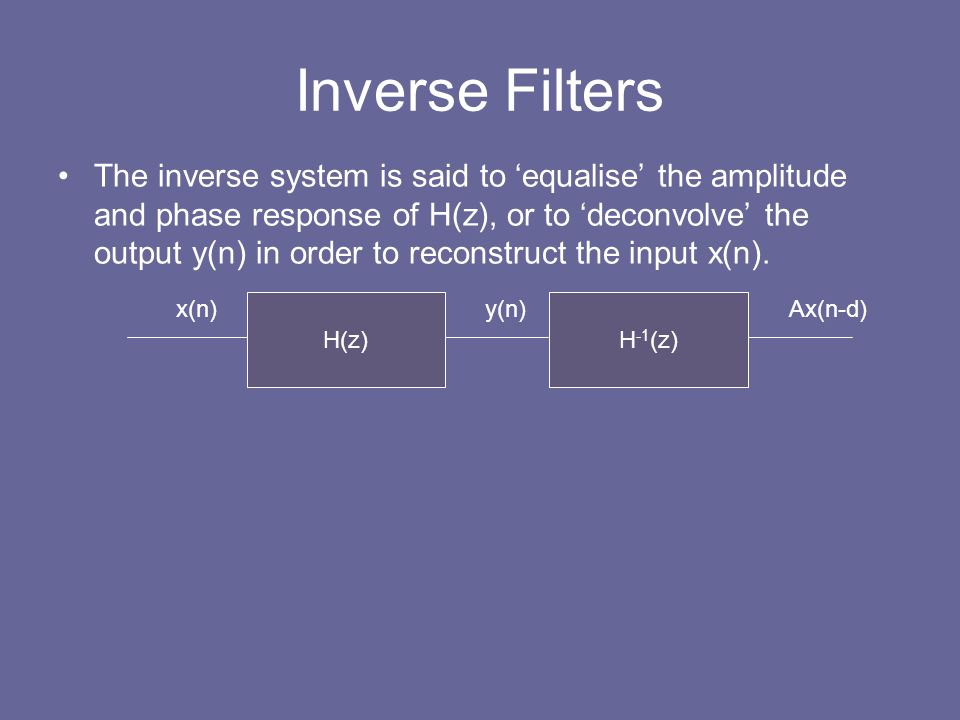 Inverse Filters
