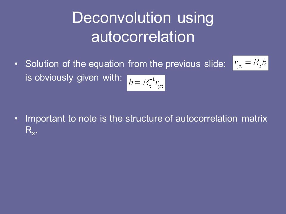 Deconvolution using autocorrelation