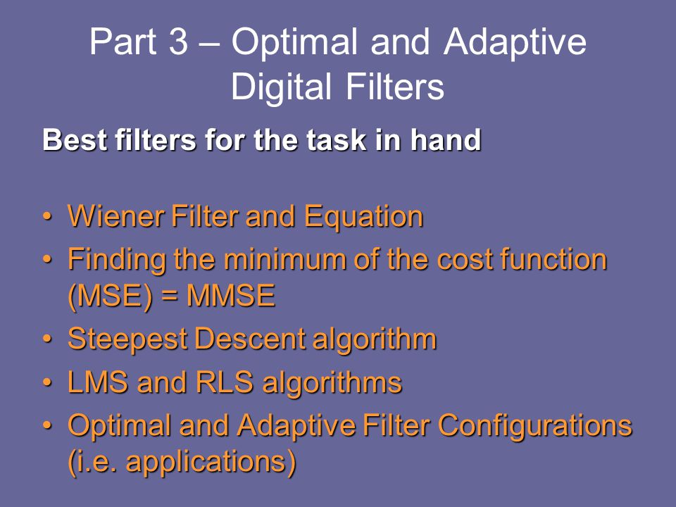 Part 3 – Optimal and Adaptive Digital Filters
