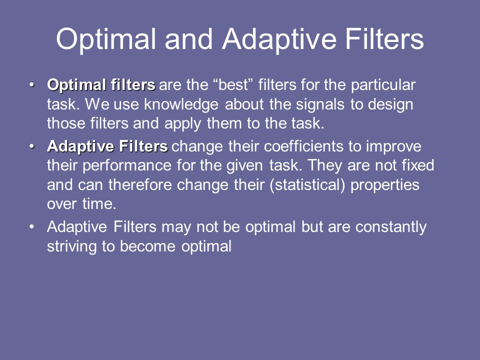 Optimal and Adaptive Filters