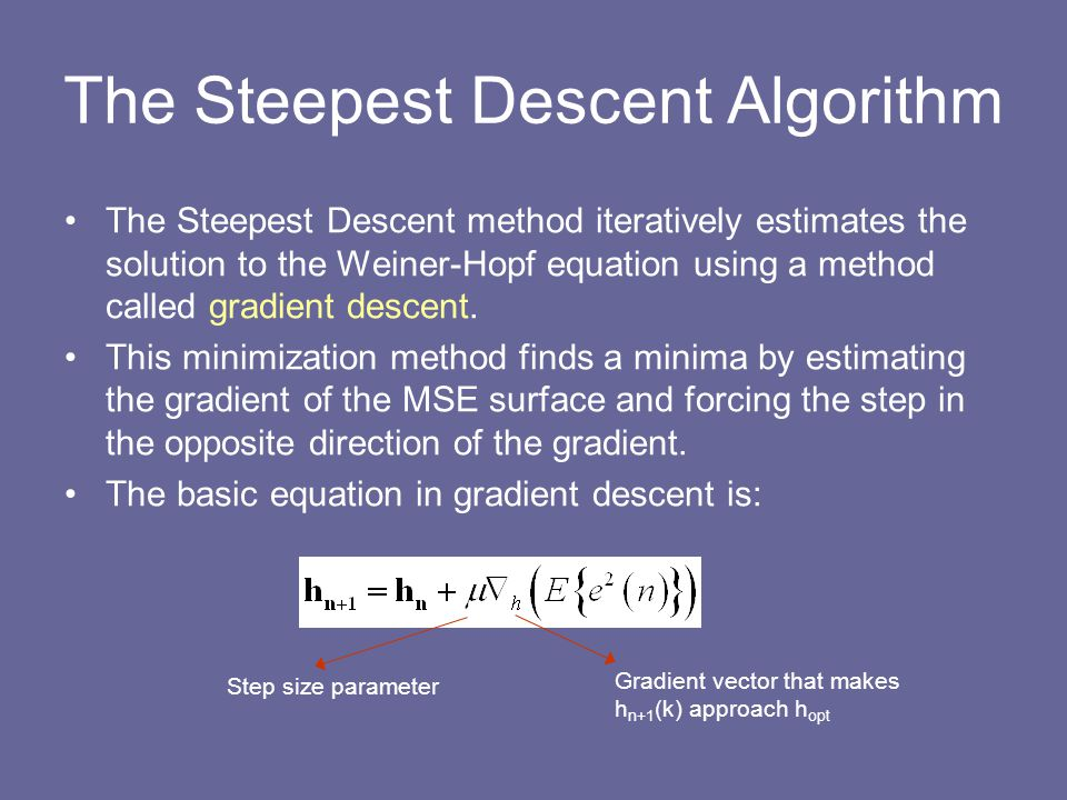 The Steepest Descent Algorithm