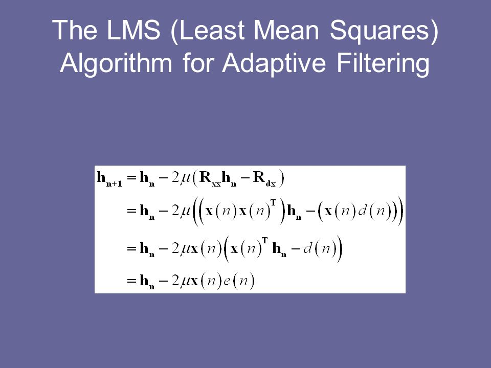 The LMS (Least Mean Squares) Algorithm for Adaptive Filtering