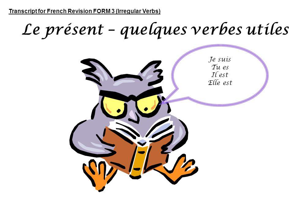 Le présent – quelques verbes utiles