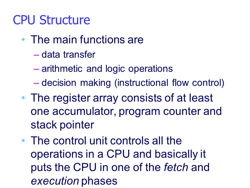CPU Structure The main functions are