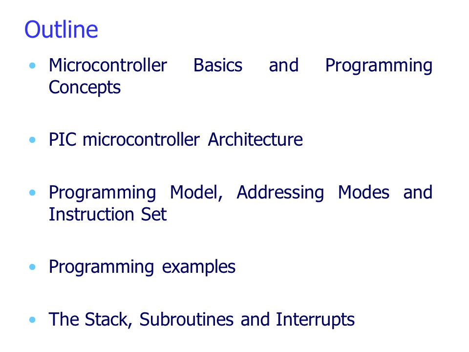 Outline Microcontroller Basics and Programming Concepts