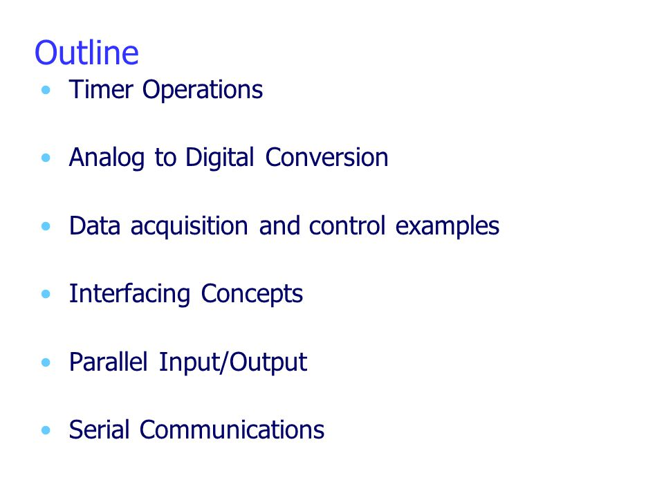 Outline Timer Operations Analog to Digital Conversion