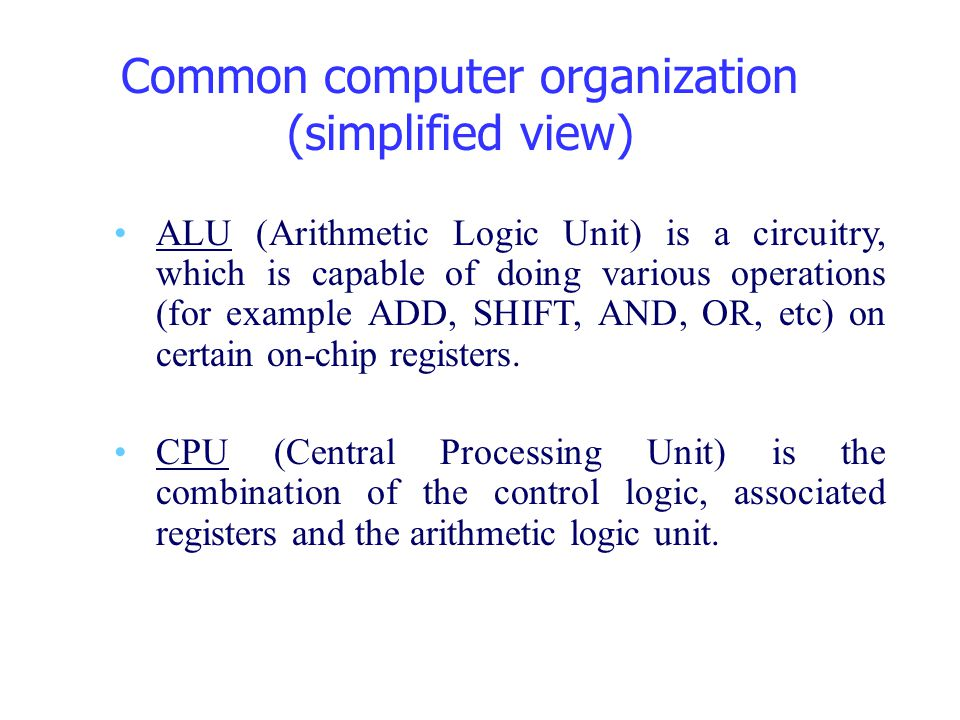 Common computer organization (simplified view)