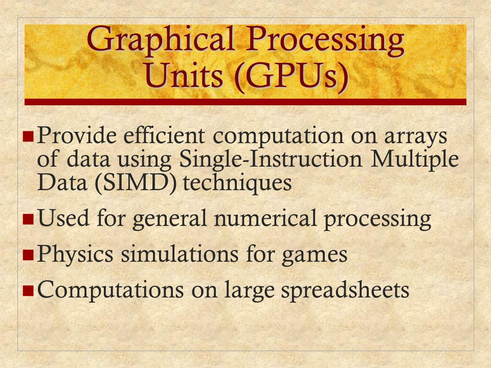 Graphical Processing Units (GPUs)