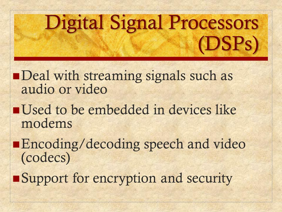 Digital Signal Processors (DSPs)