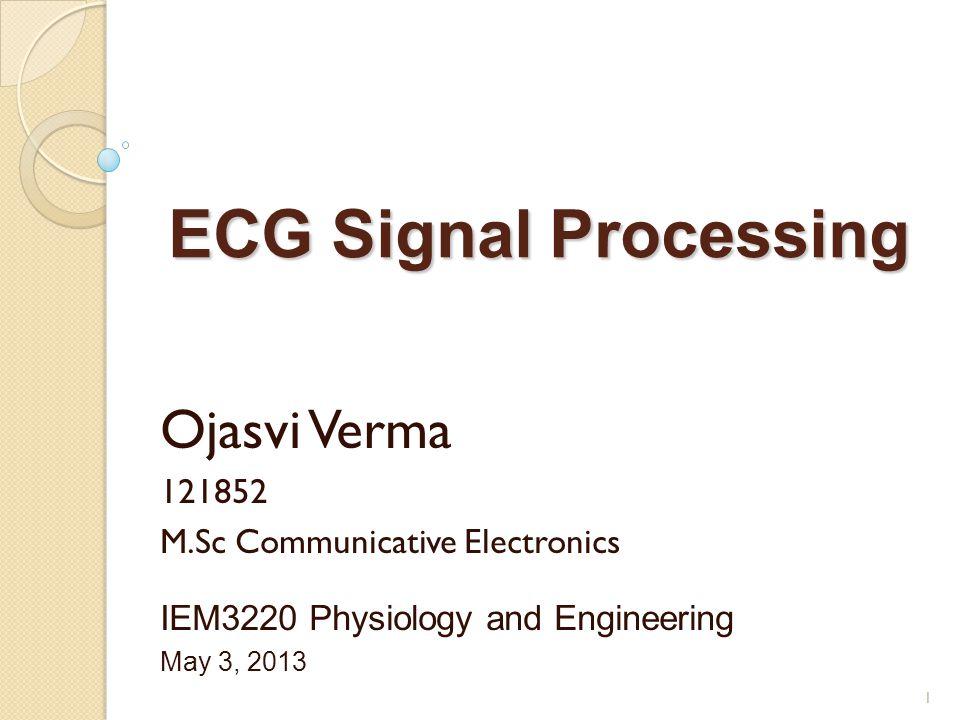 ECG Signal Processing Ojasvi Verma 121852