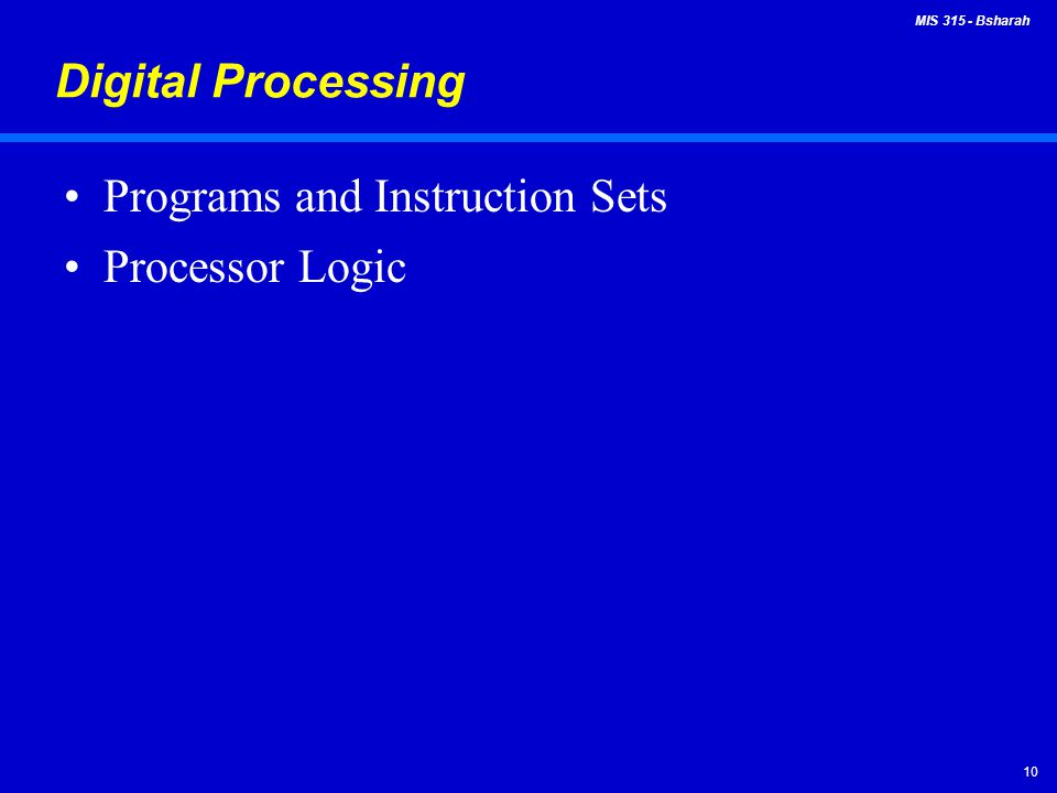 Digital Processing Programs and Instruction Sets Processor Logic