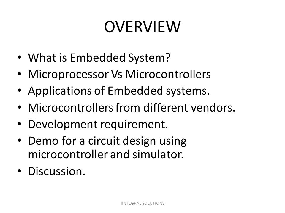OVERVIEW What is Embedded System Microprocessor Vs Microcontrollers