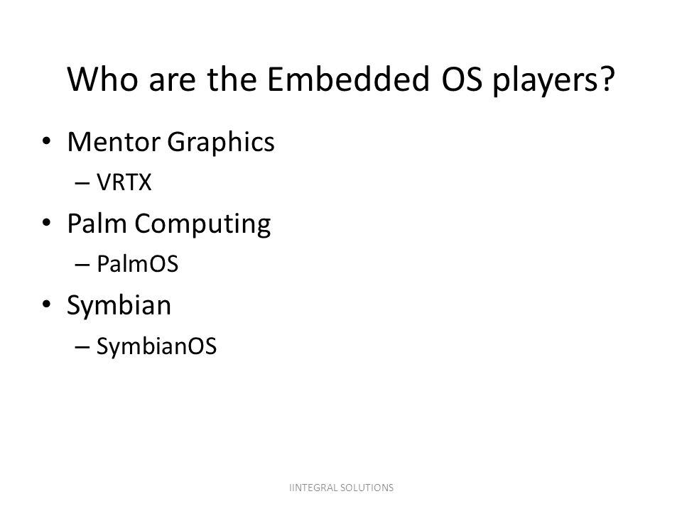 Who are the Embedded OS players