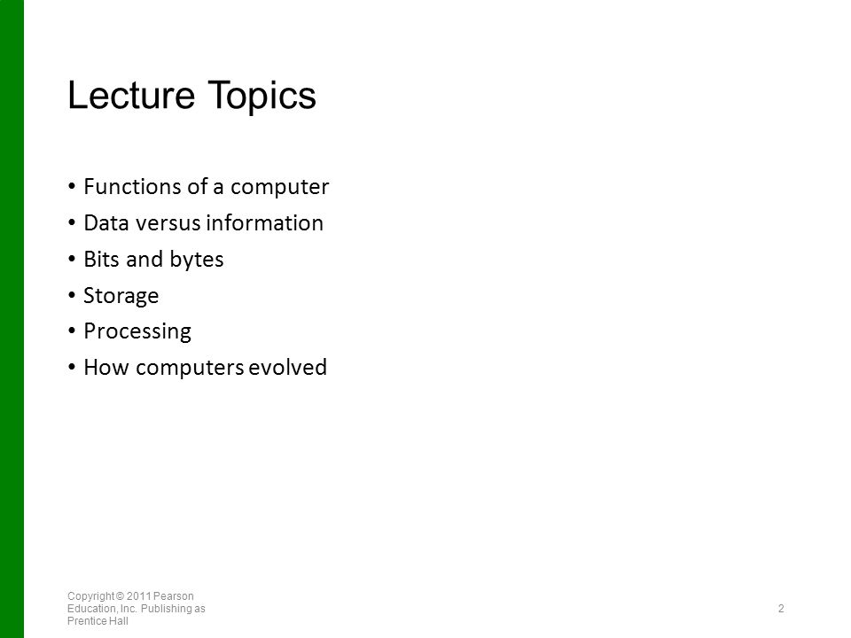 Lecture Topics Functions of a computer Data versus information