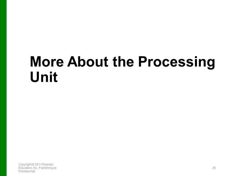 More About the Processing Unit