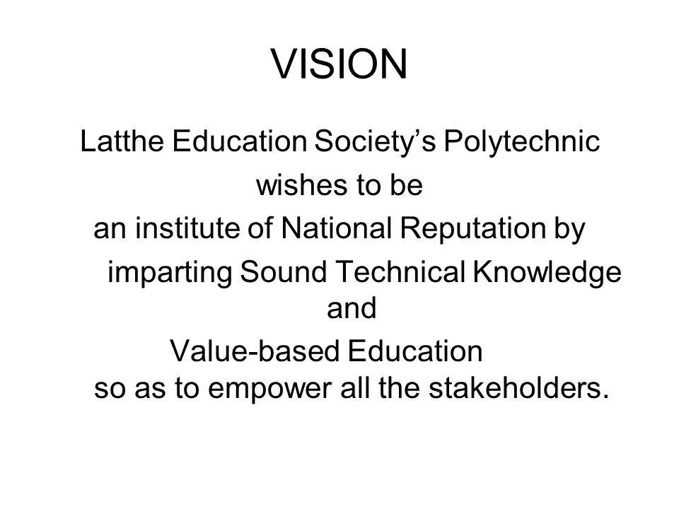 VISION Latthe Education Society's Polytechnic wishes to be