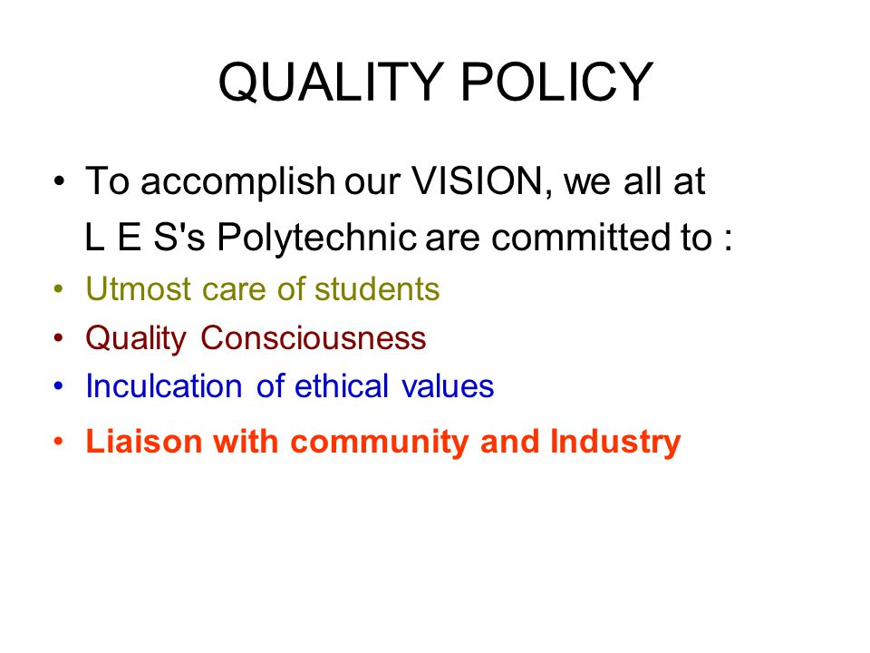 QUALITY POLICY To accomplish our VISION, we all at