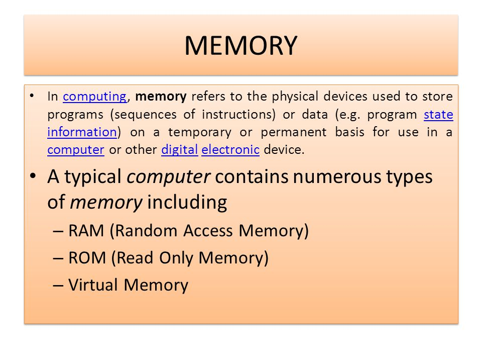 MEMORY A typical computer contains numerous types of memory including