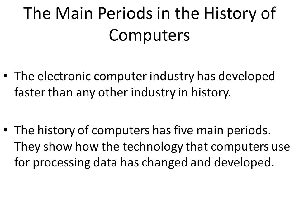 The Main Periods in the History of Computers
