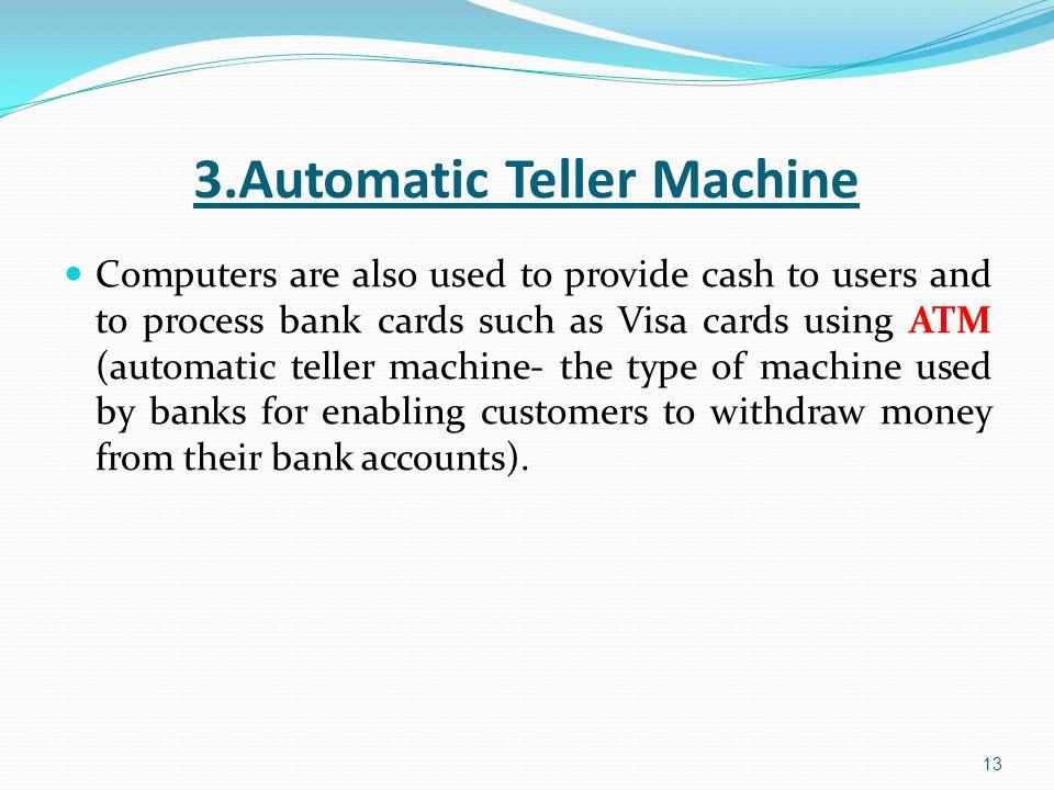 3.Automatic Teller Machine