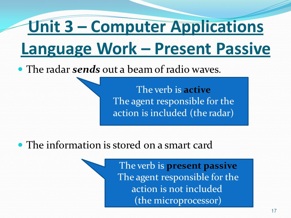 Unit 3 – Computer Applications Language Work – Present Passive