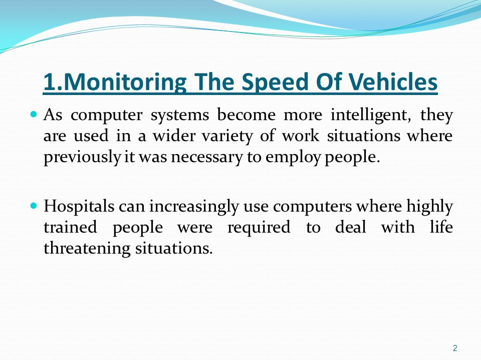 1.Monitoring The Speed Of Vehicles