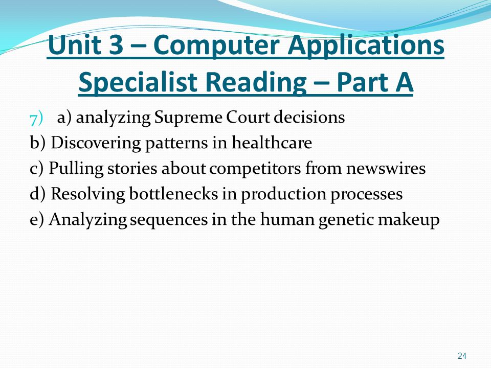 Unit 3 – Computer Applications Specialist Reading – Part A
