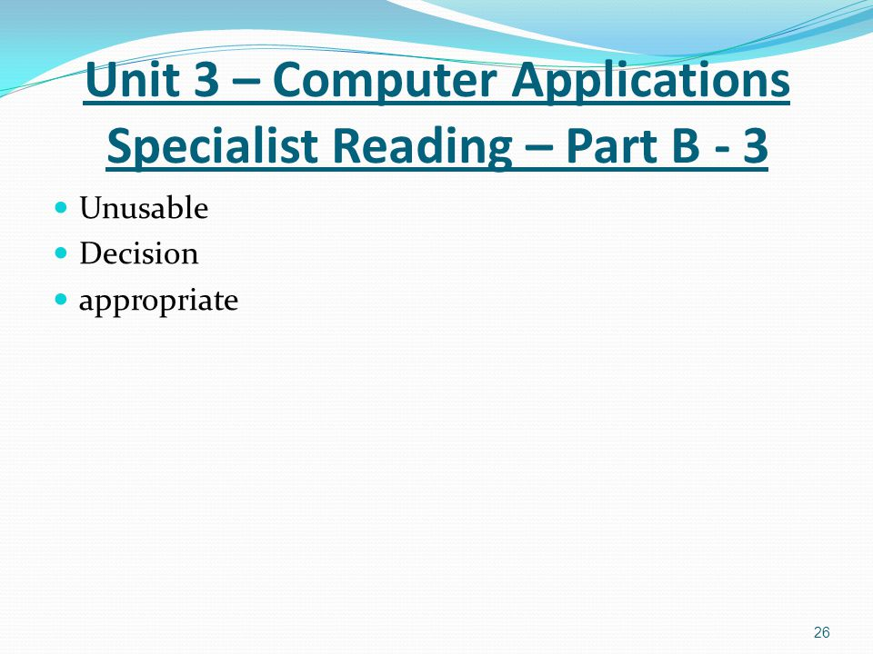 Unit 3 – Computer Applications Specialist Reading – Part B - 3