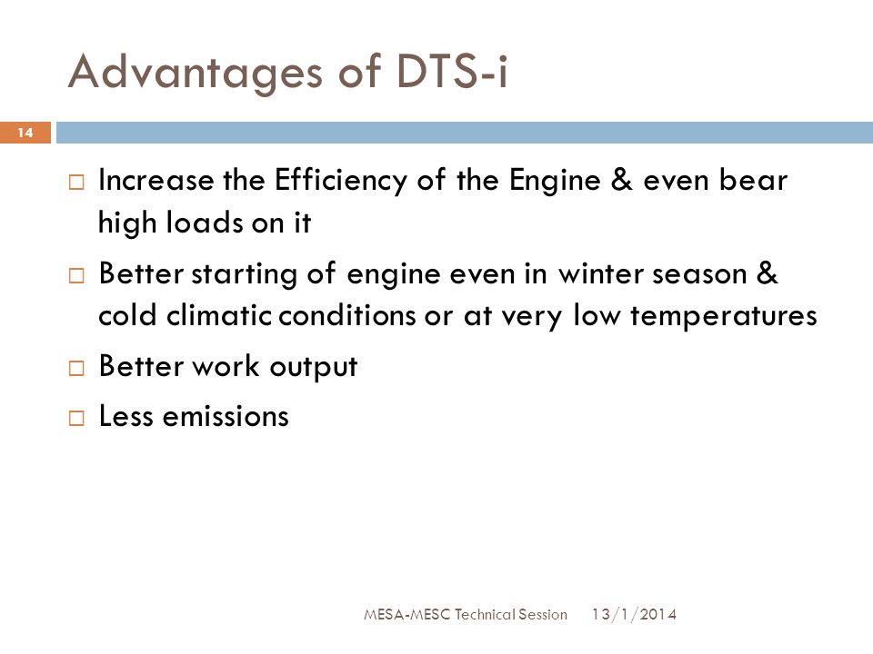 Advantages of DTS-i Increase the Efficiency of the Engine & even bear high loads on it.