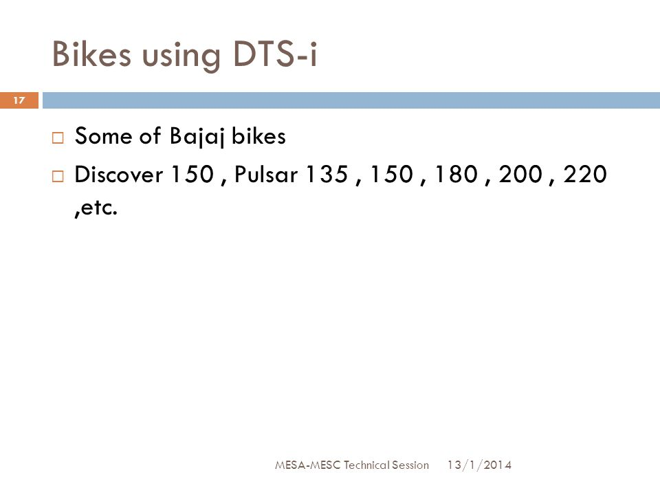 Bikes using DTS-i Some of Bajaj bikes