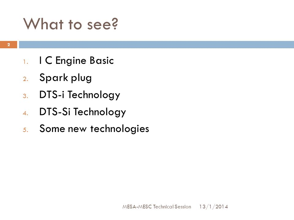 What to see I C Engine Basic Spark plug DTS-i Technology