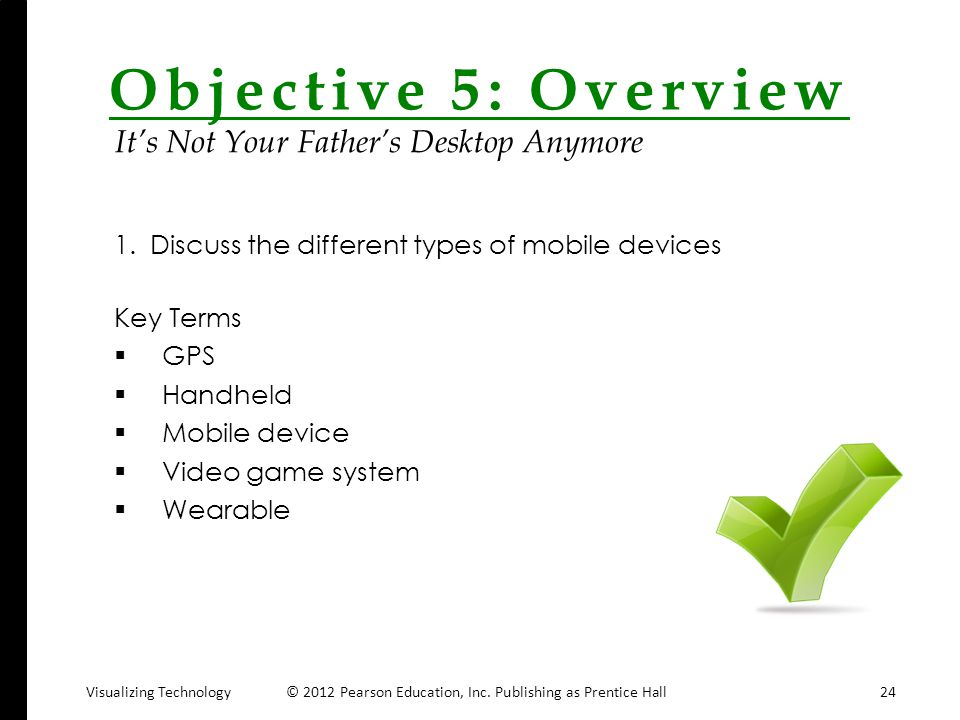 Objective 5: Overview It's Not Your Father's Desktop Anymore