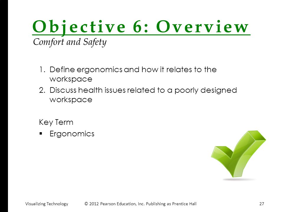 Objective 6: Overview Comfort and Safety