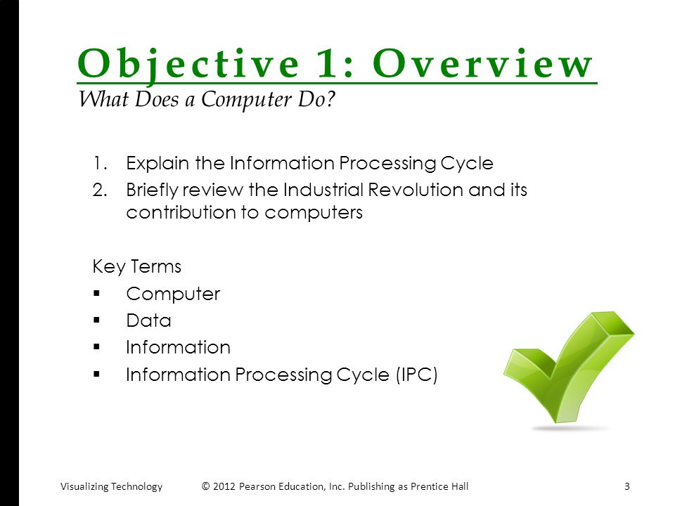 Objective 1: Overview What Does a Computer Do