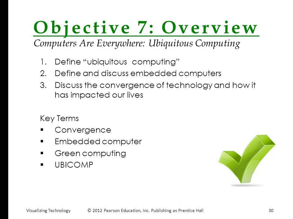 Objective 7: Overview Computers Are Everywhere: Ubiquitous Computing
